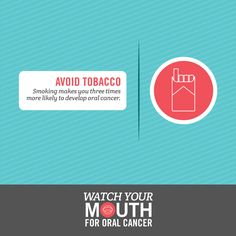 TOBACCO USE is a major risk factor for oral cancer. Take charge of your health today and create a plan to quit!