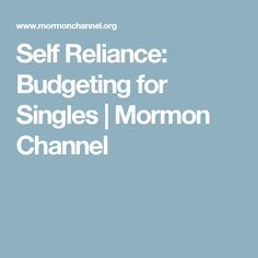 Self Reliance: Budgeting for Singles | Mormon Channel