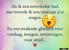 Als ik een toverstokje Spring Tutorial, Qoutes, Life Quotes, Dutch Quotes, Love Notes, Good Morning Quotes, Smiley, Feel Better, Feel Good