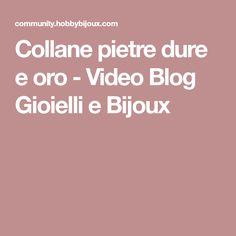 Collane pietre dure e oro - Video Blog Gioielli e Bijoux