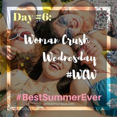 It's Day 6 of our #BestSummerEver 31 Day Challenge & it's #WomenCrushWednesday! Today show some love for the amazing strong inspirational  women in your life.  #BestSummerEver #31daychallenge #WCW #Gratitude #Appreciation #Inspiration #Love #July #Summer #2016 #SummerFun #InstaDaily #FollowYourJoy #Smile