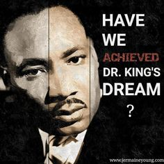 Have we achieved Dr. King's dream?  If not how much further do we have to go?  #martinlutherking | #Martinlutherkingday  http://ift.tt/11aVbIk