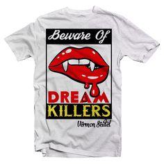 Beware of Dream Killers #vermonseidel #kikuyuwood #wingerswordwide #men  #tshirt #fashion #vermon