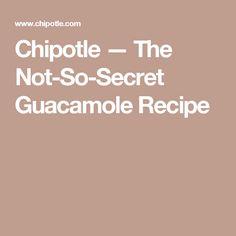 Chipotle — The Not-So-Secret Guacamole Recipe
