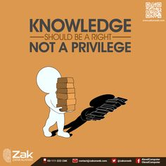 Knowledge is freedom from ignorance and liberation from darkness. Each and every person in the whole world must have access to free basic education. Knowledge should be treated as a right, not as a privilege!  #Olevel #Alevel #ComputerScience #CIE #ZakOnWeb
