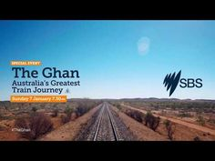 Slow TV comes to SBS with The Ghan: Australia's Greatest Train Journey | Guide