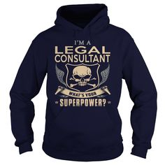 LEGAL CONSULTANT What's Your Superpower T-Shirts, Hoodies. Check Price Now ==► https://www.sunfrog.com/LifeStyle/LEGAL-CONSULTANT-SUPER-Navy-Blue-Hoodie.html?id=41382