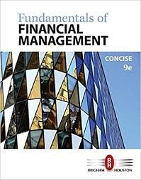 Fundamentals Of Financial Management Concise 9th Edition Eugene F Brigham Solutions Financial Management Financial Finance