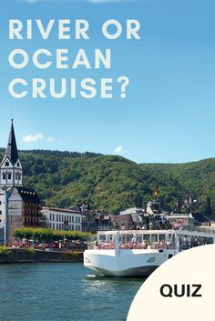 Take the quiz! River or ocean cruise: which one works for you?