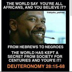 "Don't believe it? Google: ""The world's best kept secret"". (The Real biblical Hebrews...the black man)"