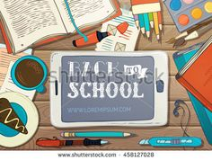 Back to School Card. School supplies, stationery and gadgets on wooden desk. Pen and marker, coffee, coloured pencils and paint. There is copyspace for your text on tablet screen. Vector illustration.