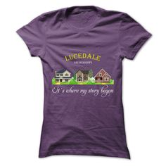 Lucedale, Special T-shirts for Lucedale, Mississippi! Its where my story began!
