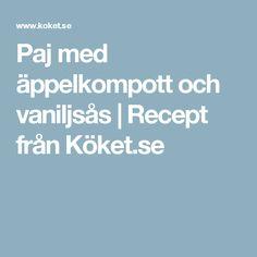 Paj med äppelkompott och vaniljsås | Recept från Köket.se
