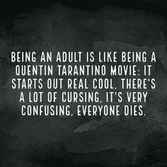 Being an adult....