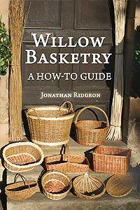 Weaving A Wicker Basket; The Most Comprehensive Basket Tutorial On The  Internet  Jonsbushcraft.