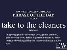Phrase of the Day (take to the cleaners) - Editorial Words English Grammar Worksheets, English Vocabulary Words, English Phrases, English Idioms, Grammar Lessons, English Lessons, English Vinglish, Learn English, Study Motivation