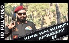 Video : Jung Hai Humri Aatankwad Se Song Is Out !! Watch Now