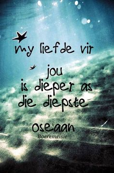 my liefde vir jou is dieper as die diepste oseaan True Quotes, Qoutes, Cute Cat Wallpaper, Afrikaanse Quotes, Goeie More, Special Quotes, Husband Quotes, Relationship Quotes, Love You