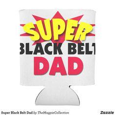 #Super Black Belt #Dad Can Cooler on #zazzle. #blackbelt #giftsfordad #father #martialarts #gift