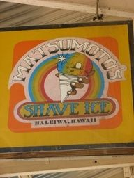 Matsumoto's Shave Ice on O'ahu, Hawaii. Best shaved ice in the world! I went here everyday when I came to Hawaii to visit my sister.