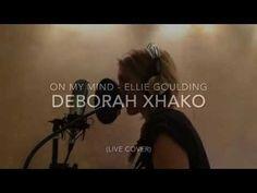 On My Mind - Ellie Goulding (Deborah Xhako Cover) - YouTube