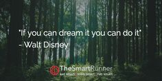 """""""If you can dream it you can do it"""" - Walt Disney"""