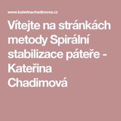 Vítejte na stránkách metody Spirální stabilizace páteře - Kateřina Chadimová