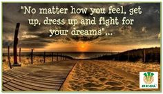 No matter how you feel, get up dress and flight for your #Dreams #education..