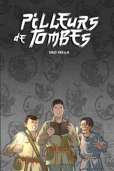 Pilleurs de tombes de Yao Fei-La (traduit par Pauline Seguin) Les éditions Fei