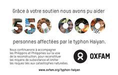 Grâce à votre générosité, nous avons pu apporter une aide d'urgence à 550 000 personnes touchées par le typhon Haiyan aux Philippines, lors des trois premiers mois de notre intervention. Les besoins restent considérables toutefois, notamment pour reconstruire durablement les moyens de subsistance des personnes sinistrées. Plus d'infos sur www.oxfam.org/typhon-haiyan