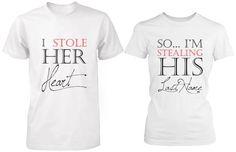 Cute bride and groom shirts, I stole her heart and so I'am Stealing his last name.   https://www.amazon.com/gp/product/B00JVDFRKA?ie=UTF8&tag=cultuweddi08-20&camp=1789&linkCode=xm2&creativeASIN=B00JVDFRKA