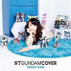 Nami Tamaki – NT GUNDAM COVER ▼ Download: http://singlesanime.net/album/nami-tamaki-nt-gundam-cover.html