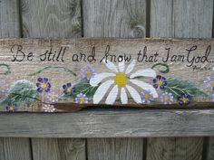 Wood Signs Sayings Reclaimed Barnwood Scripture Painting Be Still My Soul Psalm 46:10. $39.95, via Etsy.