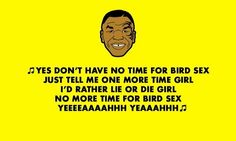 Don't have no time for bird sex. Mike Tyson Mysteries, Mystery, Memes, Funny Things, Movie Posters, Swim, Bird, Tv, Party