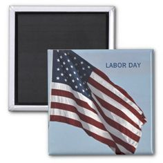 Labor Day USA Flag Square Magnet by Janz - birthday gifts party celebration custom gift ideas diy