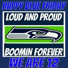 BLUE FRIDAY Nfl Football Teams, Football Baby, Seahawks Football, Seattle Seahawks, Blue Friday, Usc Trojans, 12th Man, Beast Mode, Pacific Northwest