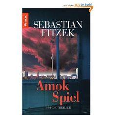 Sebastian Fitzek- Amokspiel