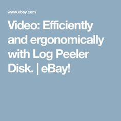 Video: Efficiently and ergonomically with Log Peeler Disk. | eBay!