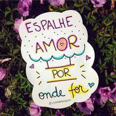 Espalhe AMOR.. . ...AMOR colherá.  Bom dia!  #Love #Amor #BomDia