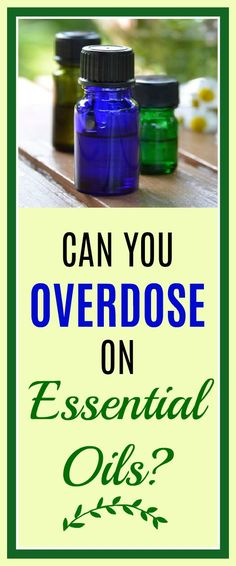 Can You Overuse or Overdose on Essential Oils? #essentialoils