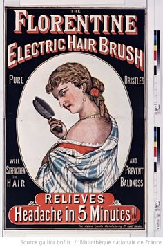 The Florentine electric hair brush. pure bristles. Will strengthen the hair and prevent baldness. Relieves headache in 5 minutes!!! The Patent Lionite Manufacturing C° Limtd, London - 1890