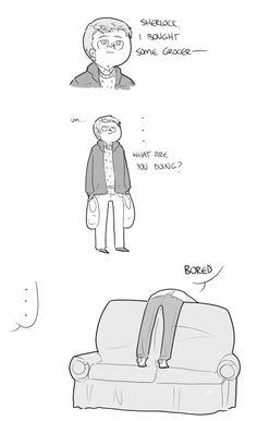 John: WAT. Sherlock: BORED BORED BORED