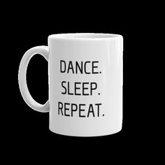 Is this your life? Home Collections, Repeat, Sleep, Dance, Ceramics, Mugs, Tableware, Life, Dancing
