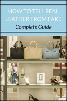 9850569755d8 How to Tell Real Leather From Fake - Complete Guide