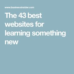 The 43 best websites for learning something new