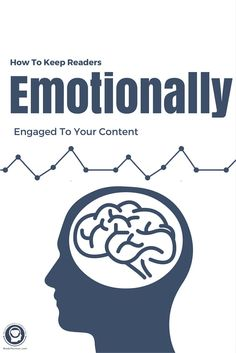 How to keep your readers emotionally engaged to your content by doing these things