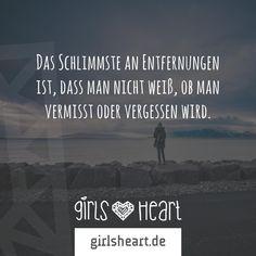 Mehr Sprüche auf: www.girlsheart.de  #entfernung #vertrauen #liebe #vermissen #vergessen #fernbeziehung #sehnsucht