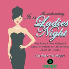 ‪#‎LadiesNight‬ Ladies It's Your Night Let's Enjoy The Beat Of ‪#‎Music‬! It's time to get all the girls together for a night of fun, gossip and laughter, because It's ladies night tonight at ‪#‎ClubEscape‬