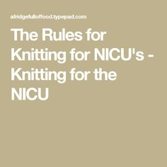 The Rules for Knitting for NICU's - Knitting for the NICU