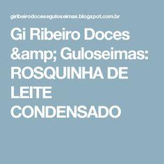 Gi Ribeiro Doces & Guloseimas: ROSQUINHA DE LEITE CONDENSADO